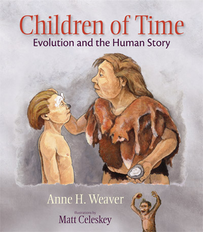 Cover of Children of Time by Anne H. Weaver. Illustrations by Matt Celeskey.